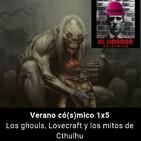 Verano có(s)mico 5. los ghouls, Lovecraft y los mitos de Cthulhu