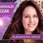 Desarrolla tus capacidades Sensoriales Y EMPIEZA A CANALIZAR - Aleksandra Grace