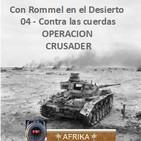 NdG Con Rommel en el Desierto 04, Operación Crusader