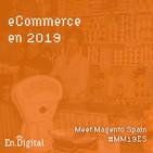 #124 – Estado del eCommerce 2019 en Meet Magento Spain