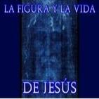 La figura y la vida de Jesús- Especial Semana Santa