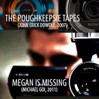 Aguas Turbias 68: The Poughkeepsie Tapes (Recuerdos Perversos, 2007) y Megan Is Missing (2011)