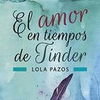 Correspondencia con Especial - El amor en tiempos de Tinder (Lola Pazos)