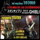 LODE 3x13 Exp Tolkien: Earnur vs Rey Brujo. GHIBLI: Totoro y La tumba de las luciérnagas