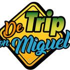 De Trip con Miguel Episodio 3 Temporada 4