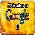 39º-No escribas en Google II (Voz Humana)