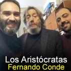 Los Aristócratas - 39 - Entrevista a Fernando Conde