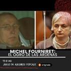 T3 E8 EL ogro de las Ardenas : Michel Fourniret