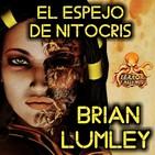 El Espejo de Nitocris (Brian Lumley) | Audiorrelato - Ficción Sonora
