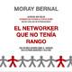 El networker que no tenía rango - Moray Bernal