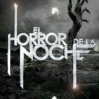 El Horror de la Noche | 26 de Julio 2018
