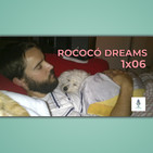 Haciendo Tiempo 06 - Rococó Dreams