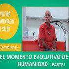 EMILIO CARRILLO - El momento evolutivo y consciencial de la Humanidad - PARTE 1