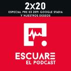 2x20 Especial E3 2019: Google Stadia y nuestros deseos