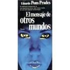 Eduardo Pons Prades.El Mensaje de Otros Mundos;17 El terror Que Viene del Cielo...