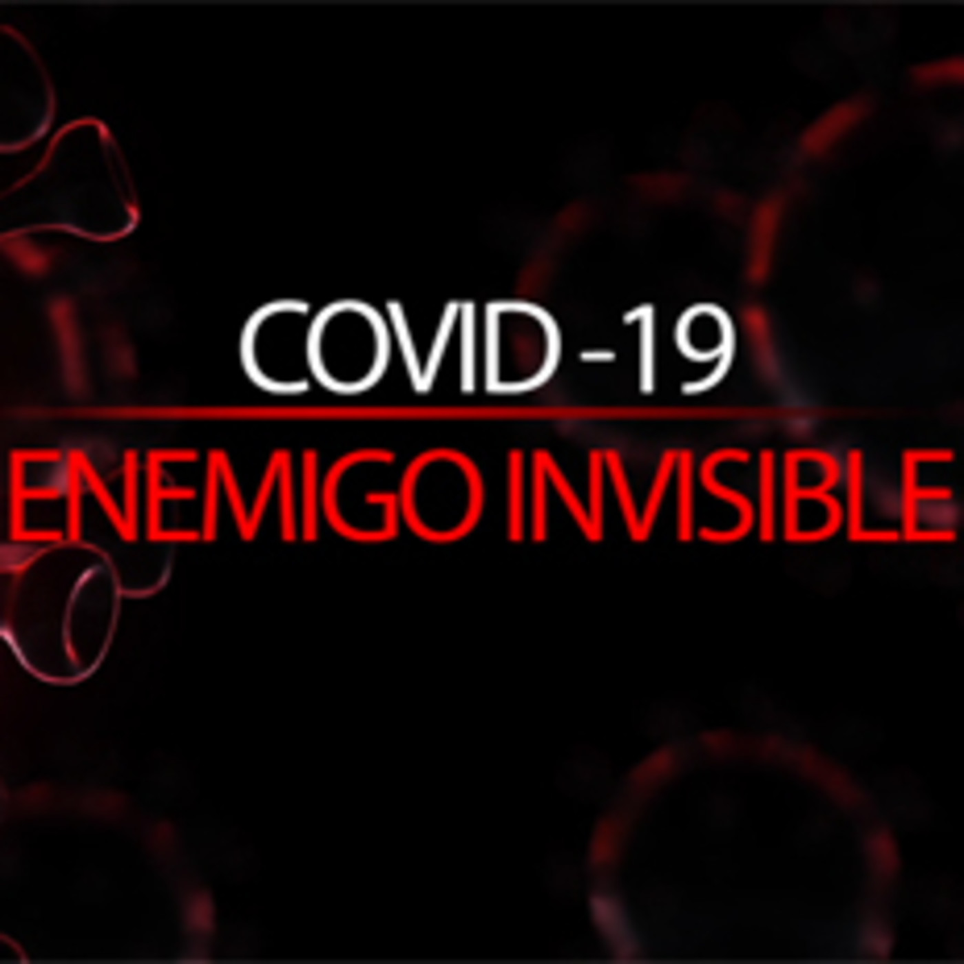 COVID-19: Enemigo invisible