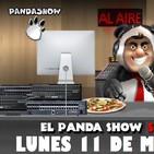 PANDA SHOW Ep. 110 LUNES 11 DE MARZO 2019