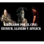 Elysium, Llanero Solitario y Ben Affleck