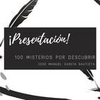 Voces del Misterio: Presentación de 100 misterios por descubrir