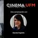 Cinema UFM: Daniela Argüello explica cómo hacer cine en Guatemala