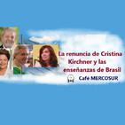 La renuncia de Cristina Kirchner y las enseñanzas de Brasil