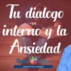 Tu Diálogo Interno y la Ansiedad