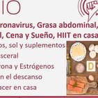 Episodio 214: Vitamina D y Coronavirus, Grasa abdominal, Reemplazo hormonal, Cena y Sueño, HIIT en casa