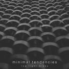 "31- Low Light Mixes: ""Minimal Tendencies"""