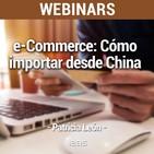 "Webinar ""e-Commerce: cómo importar desde China"" de Akademus from IEBS"