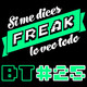 Si me dices Freak Bonus Track 25: La forma del agua
