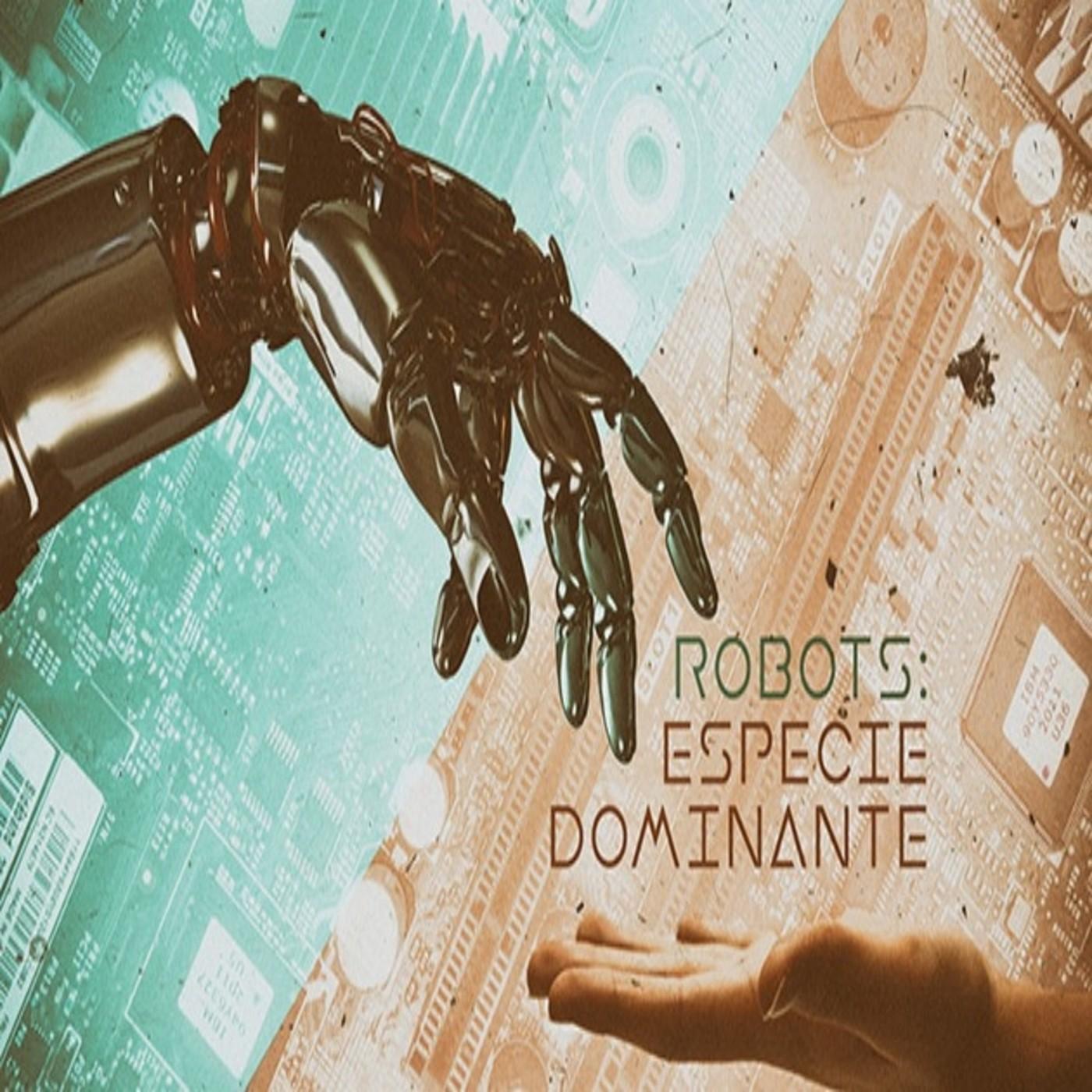 Cuarto milenio (30/12/2018) 14x18: Robots, especie dominante