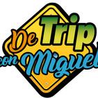 De Trip con Miguel Episodio 18 Temporada 4
