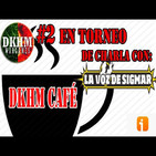PODCAST I DKHM Cafe #2 I Charla con La Voz de Sigmar