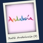 3x02 Andalucía (II)