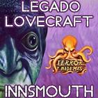 Legado Lovecraft 2x06 En Innsmouth: En la Boca del Lobo | Audiolibro - Audioserie