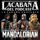 The Mandalorian Capítulo 7: Especial series en La Cabaña