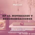 Novedades y recomendaciones - Ep 10