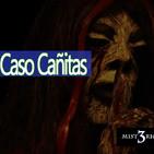 Misterio3 Caso Cañitas (Leyendas, Antecedentes, Historias y Resultados)