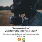 """3. """"Personas tóxicas"""" ¿Existen? ¿Quiénes son y cómo son?"""