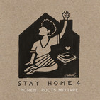 Ponent Roots Stay At Home Mixtape vol. 4 (21 Abril 2020)