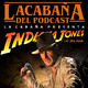 La Cabaña presenta: Indiana Jones