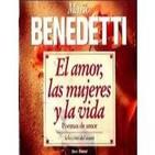 El amor, las mujeres y la vida (Mario Benedetti)