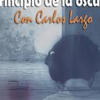 Tempus Fugit 5x32: Al principio de la oscuridad, con Carlos Largo