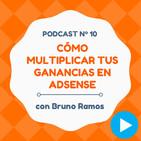 Cómo multiplicar tus ganancias con AdSense, con Bruno Ramos - #10 CW Podcast