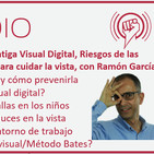 Episodio 155: Miopía, Fatiga Visual Digital, Riesgos de las pantallas e Ideas para Cuidar la Vista, con Ramón García