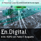 En.Digital #36: RGPD con Pablo F. Burgueño