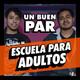 """EP: 06 - """"Escuela Para Adultos"""""""