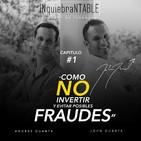 Como No Invertir Y Evitar Posibles Fraudes Con John y Andrés Duarte INquiebraNTABLE #. 1