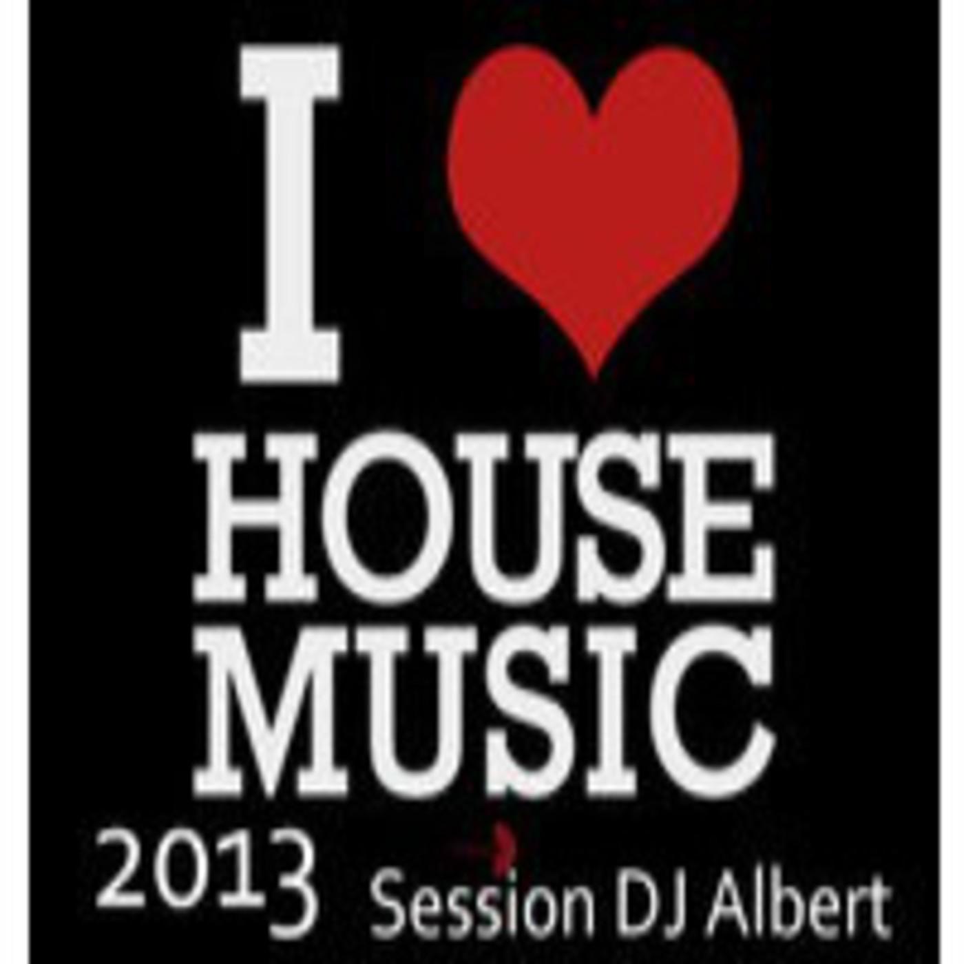 I LOVE HOUSE MUSIC 2013 Session DJ Albert