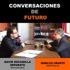 Conversaciones de futuro: Marcos Urarte con David Escamilla Imparato